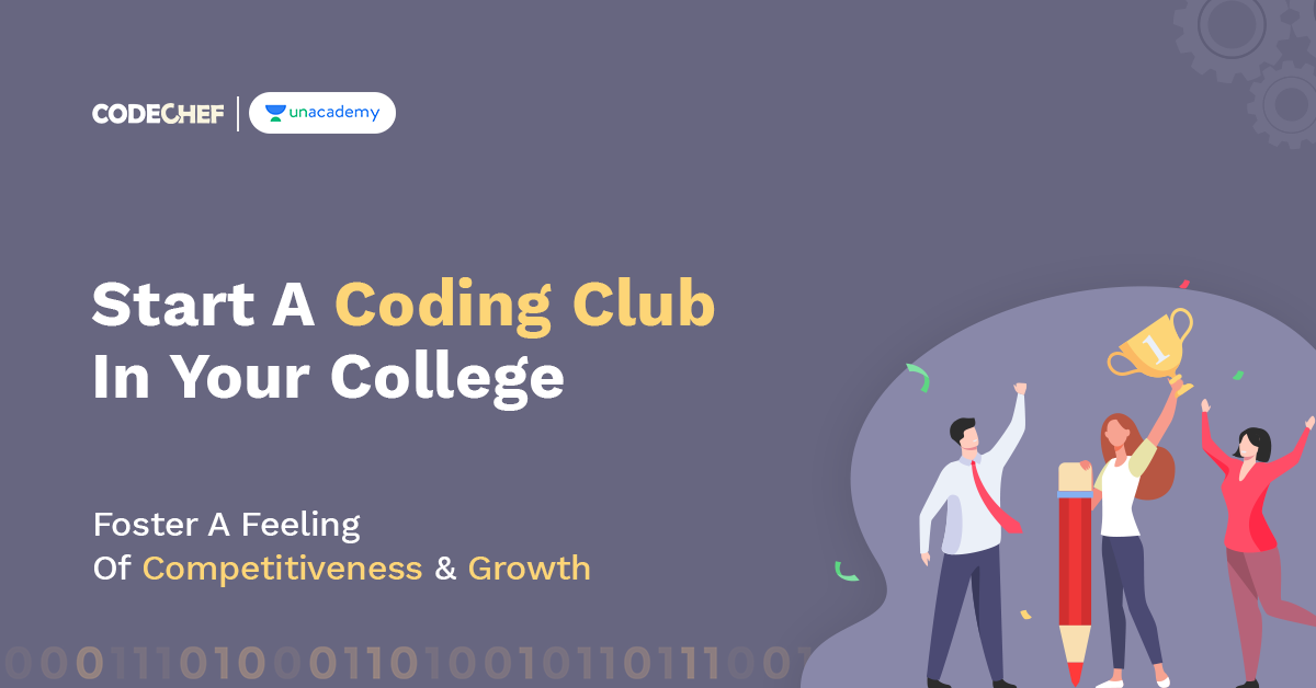 Why Do You Badly Need A Well Oiled Coding Club In Your College?
